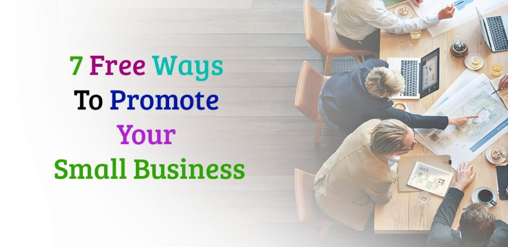 7 Free Ways to Promote Your Small Business