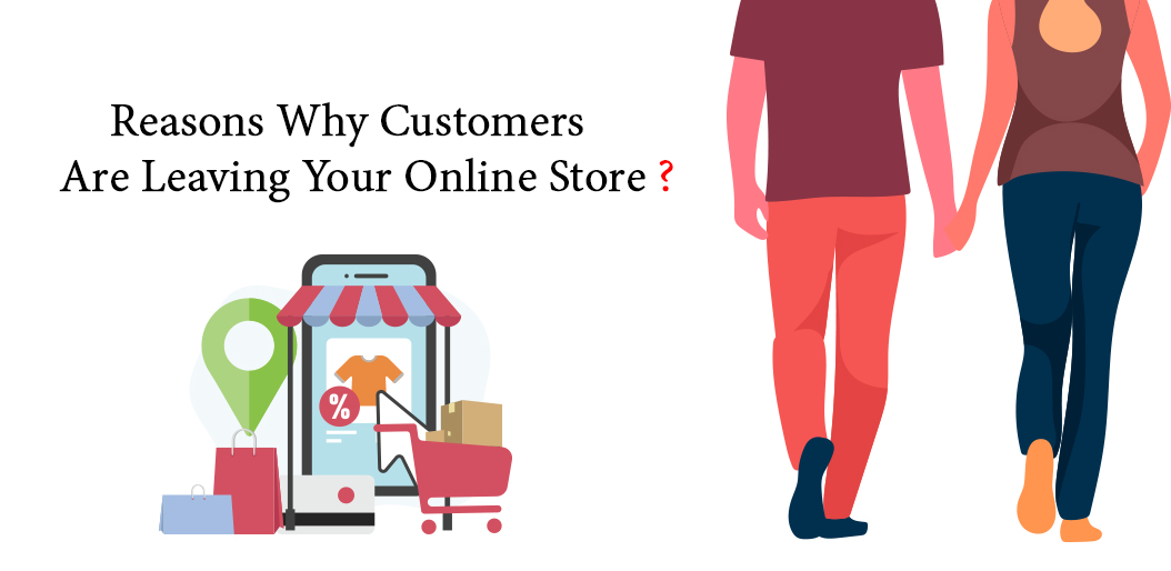 Reasons Why Customers are Leaving Your Online Store