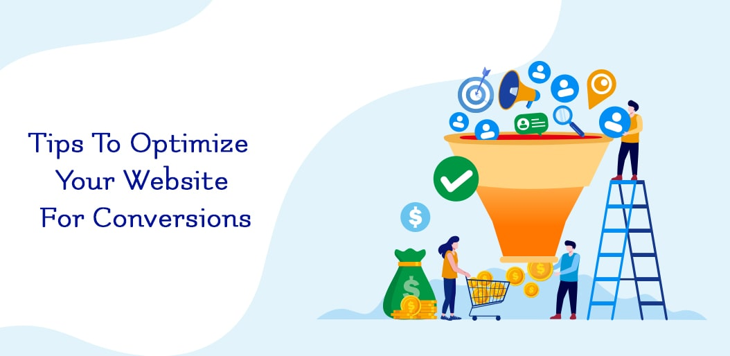 Tips to Optimize Your Website for Conversions