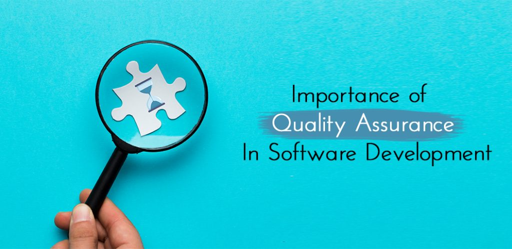 Importance of Quality Assurance in Software Development